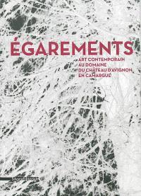 Egarements : art contemporain au Domaine du château d'Avignon en Camargue, du 15 juin au 20 octobre 2013