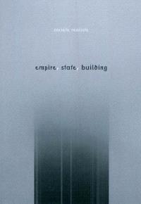 Empire, State, Building : exposition, Paris, Musée du Jeu de paume, 1er mars-8 mai 2001, Budapest, Ludwig muzeum, 2 févr.-22 avr. 2012