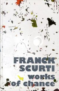 Franck Scurti, works of chance