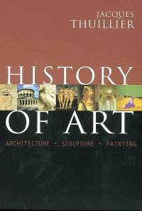 History of art : architecture, sculpture, painting