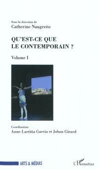 Qu'est-ce que le contemporain ?. Volume 1