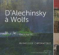 D' Alechinsky à Wolfs : anthologie chromatique : une sélection de la collection d'art de la province du Brabant walllon