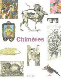 Chimères : exposition, Monaco, Direction des affaires culturelles, salle du quai Antoine Ier, 17 octobre 2003-4 janvier 2004
