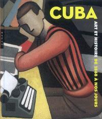 Cuba, art et histoire de 1868 à nos jours : exposition, Montréal, Musée des beaux-arts, 31 janv.- 8 juin 2008