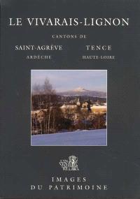 Le Vivarais-Lignon : cantons de Saint-Agrève (Ardèche), Tence (Haure-Loire)
