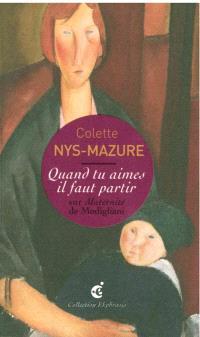 Quand tu aimes il faut partir : une lecture de Amadeo Modigliani, Maternité, 1919, LaM, Lille métropole, Musée d'art moderne, d'art contemporain et d'art brut, Villeneuve d'Ascq
