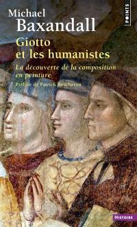 Giotto et les humanistes : la découverte de la composition en peinture : 1340-1450