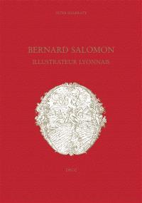 Bernard Salomon, illustrateur lyonnais
