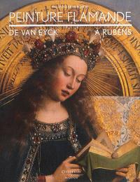 Peinture flamande de Van Eyck à Rubens