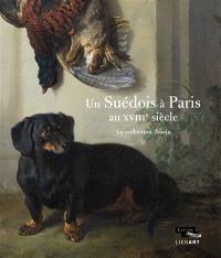 Un Suédois à Paris au XVIIIe siècle : la collection Tessin