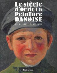 Le siècle d'or de la peinture danoise : une collection française
