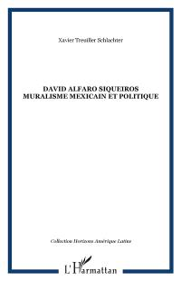 David Alfaro Siqueiros : muralisme mexicain et politique