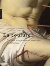 La coulure : histoire(s) de la peinture en mouvement : XIe-XXIe siècles