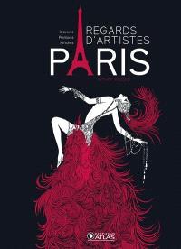 Paris, regards d'artistes : gravures, peintures, affiches : XVIe-XXe siècles