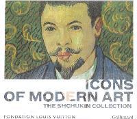 Icons of modern art : the Shchukin collection : exposition, Paris, Fondation Louis Vuitton, 22 octobre 2016-20 février 2017