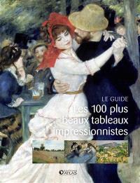 Les 100 plus beaux tableaux impressionnistes : le guide