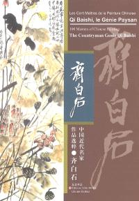 Qi Baishi, le génie paysan = The countryman genie Qi Baishi