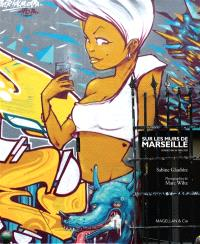 Sur les murs de Marseille : street art in the city