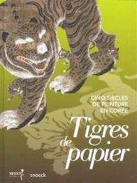 Tigres de papier : cinq siècles de peinture en Corée