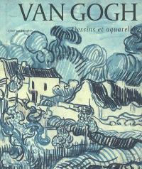 Van Gogh, dessins et aquarelles