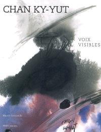 Chan Ky-Yut, voix visibles : exposition, Paris, Musée Cernuschi-Musée des arts de l'Asie de la Ville de Paris, 20 sept.-30 déc. 2007
