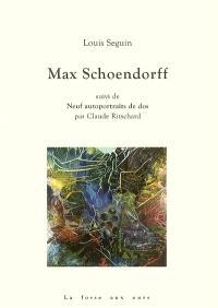 Max Schoendorff. Suivi de Neuf autoportraits de dos