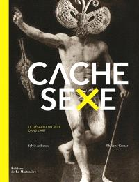 Cache-sexe : le désaveu du sexe dans l'art