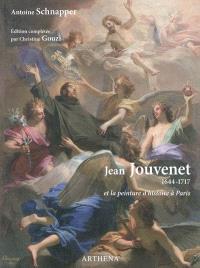 Jean Jouvenet, 1644-1717 : et la peinture d'histoire à Paris