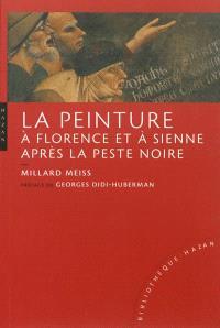 La peinture à Florence et à Sienne après la peste noire : les arts, la religion, la société au milieu du XIVe siècle