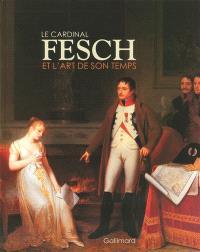 Le cardinal Fesch et l'art de son temps : Fragonard, Marguerite Gérard, Jacques Sablet, Louis-Léopold Boilly...