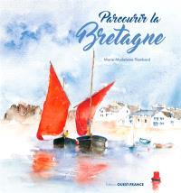 Parcourir la Bretagne