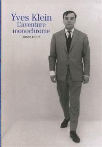 Yves Klein, l'aventure monochrome