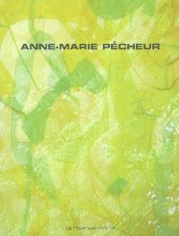 Anne-Marie Pécheur : exposition, Rodez, Musée Denys-Puech, 30 juin-29 oct. 2006