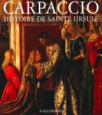 Carpaccio, l'histoire de sainte Ursule