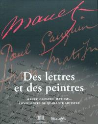 Des lettres et des peintres : Manet, Gauguin, Matisse... confidences de quarante artistes : exposition, Paris, Musée des lettres et manuscrits, du 20 avril au 18 août 2011