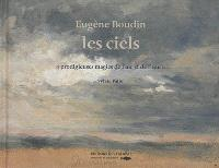 Eugène Boudin, les ciels : prodigieuses magies de l'air et de l'eau