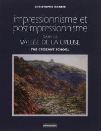 Impressionnisme et postimpressionnisme dans la vallée de la Creuse : the Crozant school