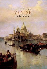 L'histoire de Venise par la peinture