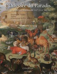 L'odyssée du paradis dans la peinture flamande : XVe-XVIIe siècle : l'émergence du paysage profane