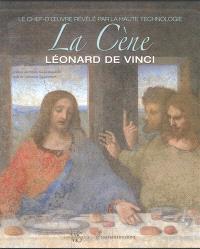 La Cène, Léonard de Vinci : le chef-d'oeuvre révélé par la haute technologie