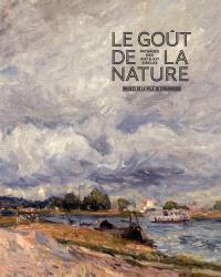 Le goût de la nature : paysages des XIXe et XXe siècles : exposition, Strasbourg, Musée des beaux-arts, du 24 mars au 24 juillet 2011