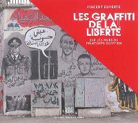 Les graffiti de la liberté : sur les murs du printemps égyptien