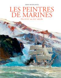 Les peintres de marines : du XVIIe au XXe siècle