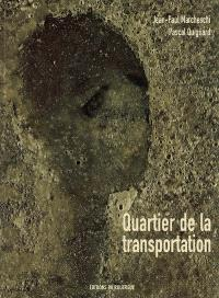 Quartier de la transportation : exposition, Rodez, Musée Denys Puech, 31 mars-4 juin 2006