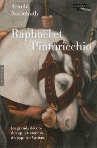 Raphaël et Pinturicchio : les grands décors des appartements du pape au Vatican