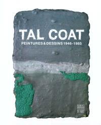 Tal Coat : peintures & dessins 1946-1985 : exposition, Mons, Musée des beaux-arts, du 20 mars au 17 juillet 2011