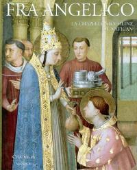 Fra Angelico : la chapelle Niccoline du Vatican : histoire et restauration