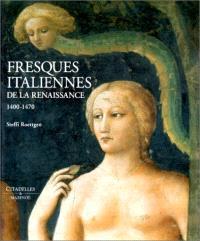 Fresques italiennes de la Renaissance. Volume 1, 1400-1470