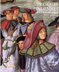 Fresques italiennes de la Renaissance. Volume 2, 1470-1510