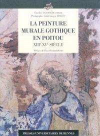 La peinture murale gothique en Poitou : XIIIe-XVe siècle